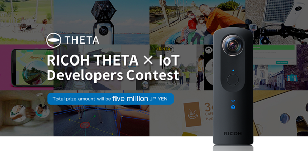Five million JP YEN prizes in total: RICOH THETA x IoT Developers Contest